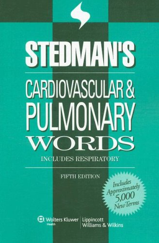 Stedman's Cardiovascular and Pulmonary Words With Respiratory Words 5th 2007 (Revised) edition cover
