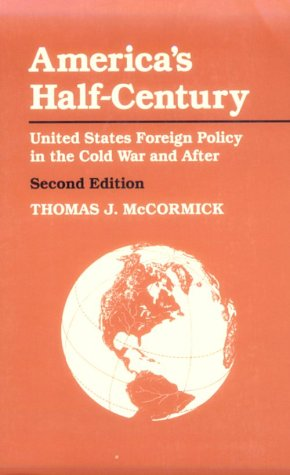 America's Half-Century United States Foreign Policy in the Cold War and After 2nd 1995 (Revised) edition cover