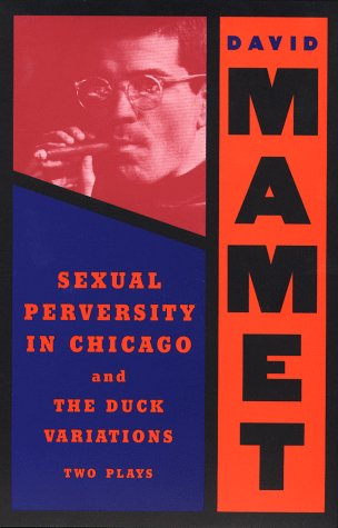 Sexual Perversity in Chicago and the Duck Variations Two Plays N/A edition cover