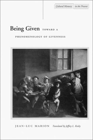 Being Given Toward a Phenomenology of Givenness  2002 edition cover