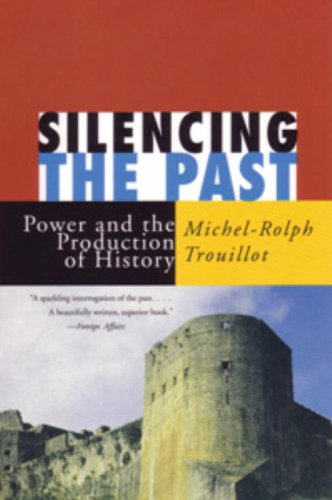 Silencing the Past Power and the Production of History  1997 edition cover