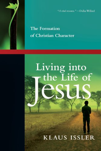 Living into the Life of Jesus The Formation of Christian Character  2012 edition cover