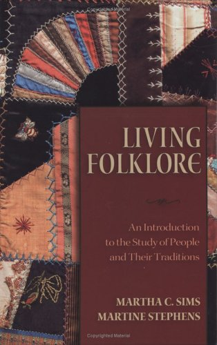 Living Folklore An Introduction to the Study of People and Their Traditions  2005 edition cover