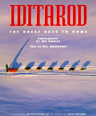 Iditarod The Great Race to Nome  1991 9780882404110 Front Cover
