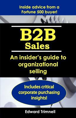 B2b Sales An Insider's Guide to Organizational Selling N/A edition cover