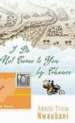 I Do Not Come to You by Chance   2009 edition cover
