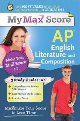 My Max Score AP English Literature and Composition Maximize Your Score in Less Time  2011 9781402243110 Front Cover