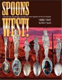 Spoons West! Fred Harvey, the Navajo, and the Souvenir Spoons of the Southwest 1890-1941  N/A edition cover