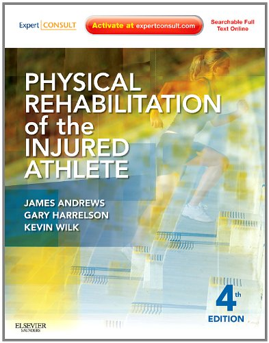 Physical Rehabilitation of the Injured Athlete Expert Consult - Online and Print 4th 2012 edition cover