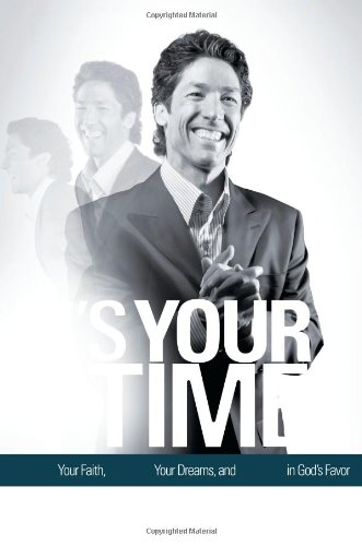It's Your Time Activate Your Faith, Achieve Your Dreams, and Increase in God's Favor  2009 edition cover