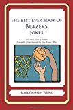 Best Ever Book of Blazers Jokes Lots and Lots of Jokes Specially Repurposed for You-Know-Who N/A 9781478369110 Front Cover