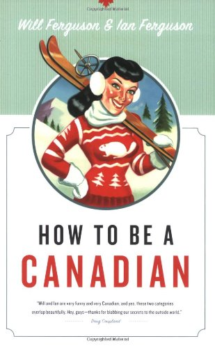 How to Be a Canadian  2nd 2007 edition cover
