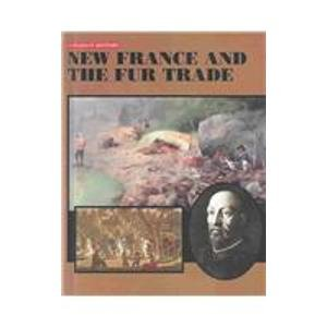 New France and the Fur Trade  2003 9781553880110 Front Cover