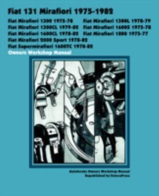Fiat 131 Mirafiori 1300, 1300l, 1300cl, 1600s, 1600cl, 1800, 2000 Sport, Supermirafiori 1600tc 1975-1982 Owners Workshop Manual  2008 edition cover