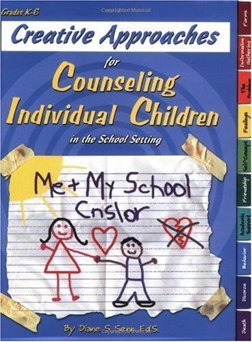 Creative Approaches for Counseling Individual Children in the School Setting  N/A edition cover
