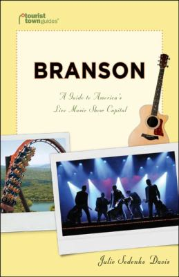 Branson A Guide to America's Live Music Show Capital N/A 9781935455110 Front Cover