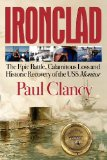 Ironclad The Epic Battle, Calamitous Loss and Historic Recovery of the USS Monitor N/A 9781938467110 Front Cover
