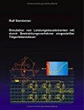 Simulation von Leistungsbauelementen mit durch Bestrahlungsverfahren eingestellter Trägerlebensdauer N/A edition cover
