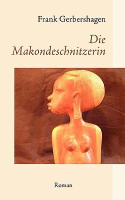Die Makondeschnitzerin  N/A 9783833483110 Front Cover