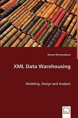 Xml Data Warehousing:   2008 9783836479110 Front Cover