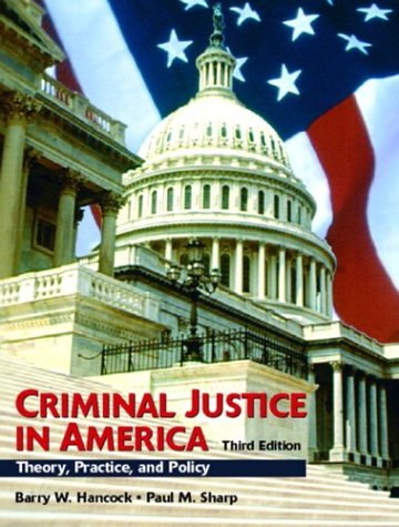 Criminal Justice in America Theory, Practice, and Policy 3rd 2004 (Revised) edition cover