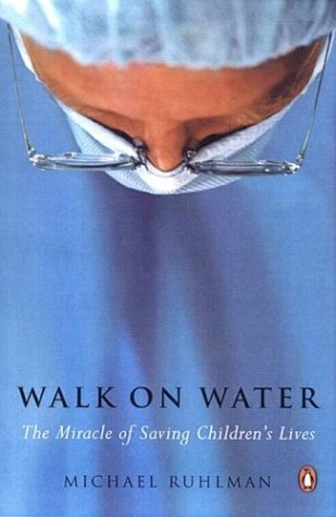 Walk on Water The Miracle of Saving Children's Lives N/A edition cover