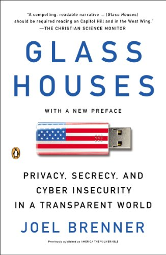 Glass Houses Privacy, Secrecy, and Cyber Insecurity in a Transparent World N/A edition cover
