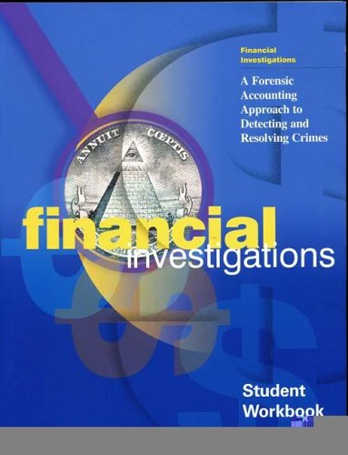 Financial Investigations A Forensic Accounting Approach to Detecting and Resolving Crimes, Student Textbook; Student Workbook N/A 9780160428111 Front Cover