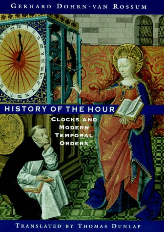 History of the Hour Clocks and Modern Temporal Orders  1996 9780226155111 Front Cover