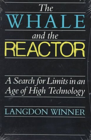 Whale and the Reactor A Search for Limits in an Age of High Technology  1997 edition cover