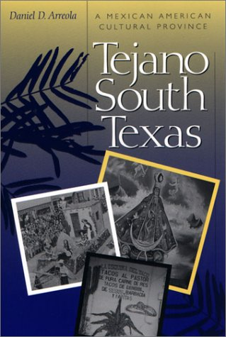 Tejano South Texas A Mexican American Cultural Province  2002 9780292705111 Front Cover