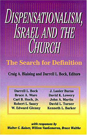 Dispensationalism, Israel and the Church The Search for Definition N/A 9780310346111 Front Cover