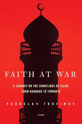 Faith at War A Journey on the Frontlines of Islam, from Baghdad to Timbuktu  2006 edition cover