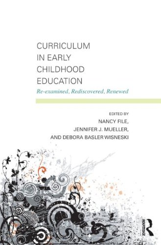 Curriculum in Early Childhood Education Re-Examined, Rediscovered, Renewed  2012 edition cover
