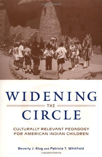 Widening the Circle Culturally Relevant Pedagogy for American Indian Children  2003 edition cover