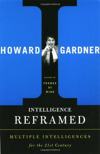 Intelligence Reframed Multiple Intelligences for the 21st Century  2000 edition cover