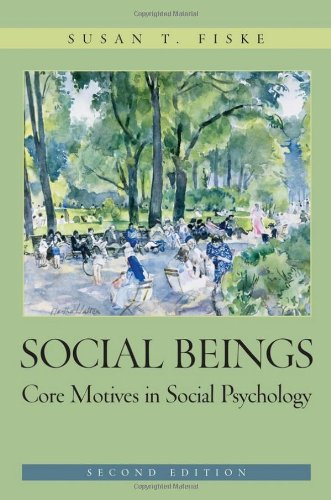 Social Beings Core Motives in Social Psychology 2nd 2010 edition cover
