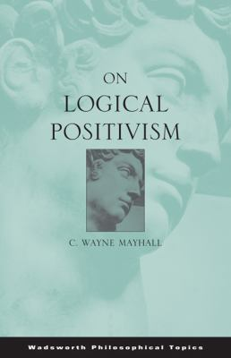 On Logical Positivism   2003 9780534173111 Front Cover