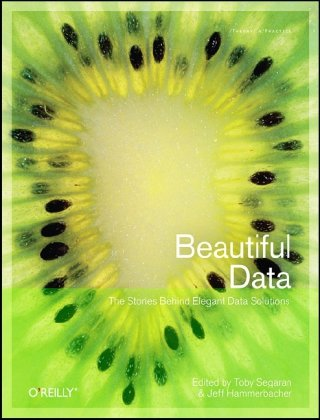 Beautiful Data The Stories Behind Elegant Data Solutions  2009 edition cover