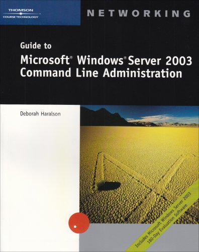 Guide to Microsoft Windows Server 2003 Command Line Administration   2004 edition cover