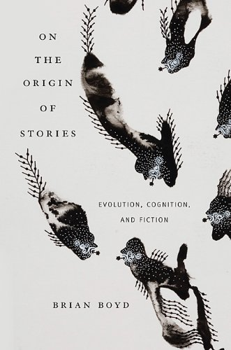 On the Origin of Stories Evolution, Cognition, and Fiction  2009 edition cover