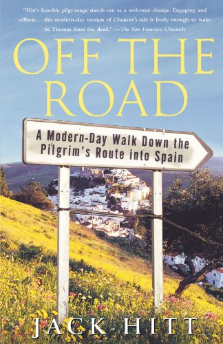 Off the Road A Modern-Day Walk down the Pilgrim's Route into Spain  2005 edition cover