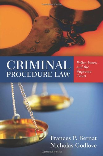 Criminal Procedure Law Police Issues and the Supreme Court  2013 edition cover