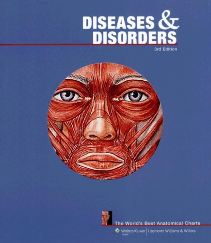 Diseases and Disorders The World's Best Anatomical Charts 3rd 2008 (Revised) 9780781782111 Front Cover