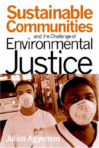 Sustainable Communities and the Challenge of Environmental Justice   2005 edition cover