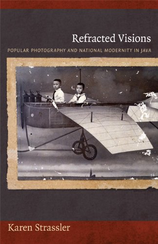 Refracted Visions Popular Photography and National Modernity in Java  2010 edition cover