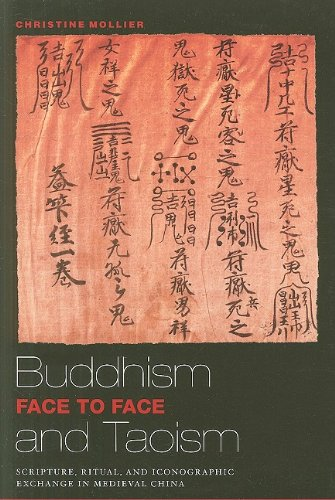 Buddhism and Taoism Face to Face Scripture, Ritual, and Iconographic Exchange in Medieval China  2009 edition cover