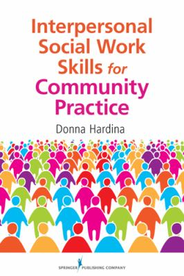 Interpersonal Social Work Skills for Community Practice   2012 edition cover