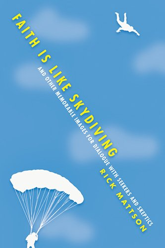 Faith Is Like Skydiving And Other Memorable Images for Dialogue with Seekers and Skeptics  2014 edition cover