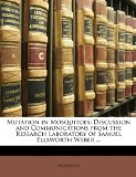 Mutation in Mosquitoes : Discussion and Communications from the Research Laboratory of Samuel Ellsworth Weber ... N/A edition cover